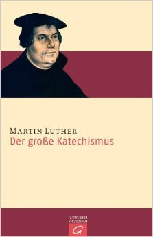 Luthers Großer Katechismus
